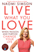Live What You Love: When Passion and Purpose Change Your Life
