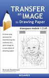 Transfer an Image to Drawing Paper: drawspace module 1.2.A5