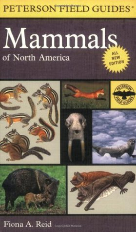Peterson Field Guide to Mammals of North America by Fiona A. Reid