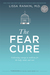 The Fear Cure: Cultivating Courage as Medicine for the Body, Mind, and Soul