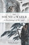 The Sound of Water  A Psychology of the Soul