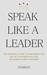 Speak Like A Leader by Andrian