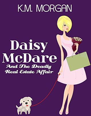 Daisy McDare And The Deadly Real Estate Affair (Daisy McDare #4)