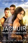 Trust Stained Lies (Jacmuir Book 1)