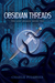 Obsidian Threads (The Lost Shards, #2)