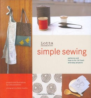 Lotta Jansdotter's Simple Sewing by Lotta Jansdotter