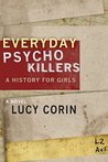 Everyday Psychokillers: A History for Girls