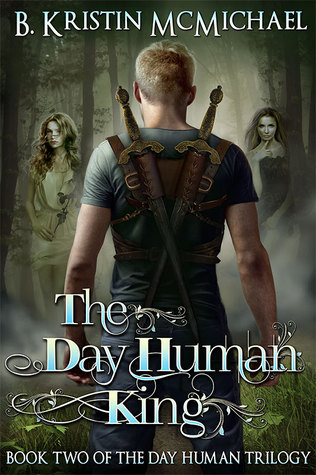 The Day Human King by B. Kristin McMichael