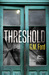 Threshold by G. M. Ford