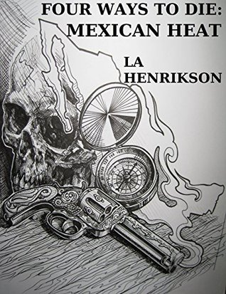 Mexican Heat by L.A. Henrikson