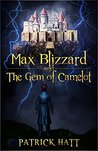 Max Blizzard and The Gem of Camelot by Pat Hatt
