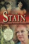 The Stain: A Book of Reincarnation, Karma and the Release from Suffering