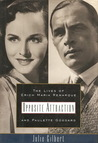Opposite Attraction: The Lives of Erich Maria Remarque and Paulette Goddard