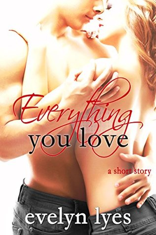 Everything You Love Evelyn Lyes