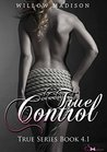 True Control 4.1 by Willow Madison