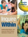 Inquire Within: Implementing Inquiry- and Argument-Based Science Standards in Grades 3-8