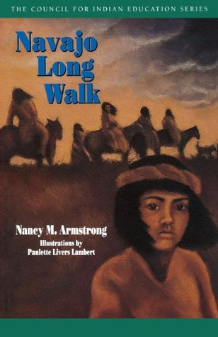 Navajo Long Walk (Council for Indian Education Series) Nancy M. Armstrong