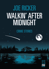 Walkin' After Midnight: Crime Stories