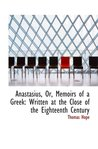 Anastasius, Or, Memoirs of a Greek: Written at the Close of the Eighteenth Century
