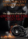 Owned by the Bastard (The Soldiers of Wrath MC, #1)