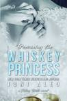 Becoming the Whiskey Princess (Taking Risks, #2)