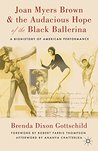 Joan Myers Brown and the Audacious Hope of the Black Ballerina: A Biohistory of American Performance