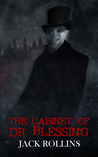 The Cabinet of Dr Blessing (The Dr Blessing Collection Parts 1-3)