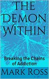 The Demon Within: Breaking the Chains of Addiction