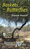 Baskets for Butterflies by Donna Hamill