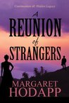 A Reunion of Strangers - A continuation of Hidden Legacy