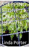 STEPPING STONE 11 CELLULAR HEALTH (Step by step guide to managing problem behaviour in children)