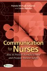 Communication for Nurses How to Prevent Harmful Events and Promote Patient Safety