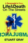 A Paramedics Diary: Life and Death on the Streets