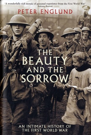 The Beauty and the Sorrow by Peter Englund
