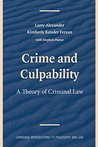 Crime and Culpability: A Theory of Criminal Law (Cambridge Introductions to Philosophy and Law)