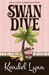 Swan Dive by Kendel Lynn