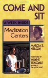 Come and Sit : A Week Inside Meditation Centers (Week Inside...)