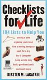 Checklists for Life: 104 Lists to Help You Get Organized, Save Time, and Unclutter Your Life