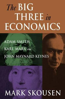 The Big Three in Economics by Mark Skousen