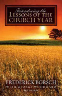 Introducing the Lessons of the Church Year by Frederick Borsch
