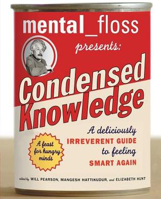 mental floss presents Condensed Knowledge by Will Pearson