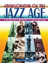 Encyclopedia of the Jazz Age: From the End of World War I to the Great Crash: From the End of World War I to the Great Crash