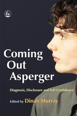 Coming Out Asperger by Dinah Murray