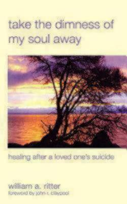 Take the Dimness of My Soul Away by William A. Ritter