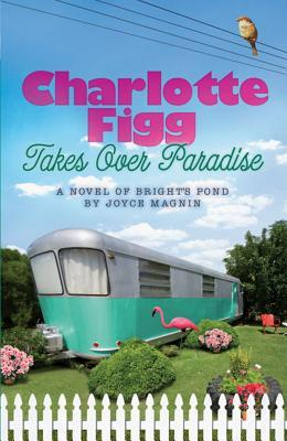 Charlotte Figg Takes Over Paradise by Joyce Magnin
