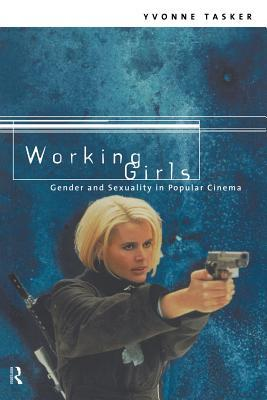 Working Girls: Gender and Sexuality in Popular Cinema
