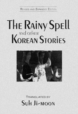 The Rainy Spell and Other Korean Stories by Ji-Moon Suh