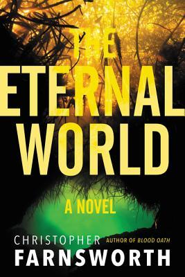 The Eternal World by Christopher Farnsworth