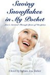 Saving Snowflakes in My Pocket: Love's Survival Through Years of Deception