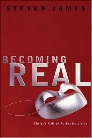 Becoming Real by Steven James